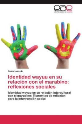 Identidad wayuu en su relación con el marabino: reflexiones sociales