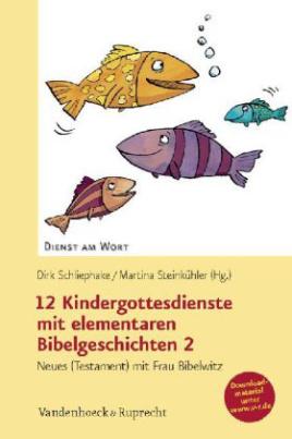 12 Kindergottesdienste mit elementaren Bibelgeschichten. Bd.2